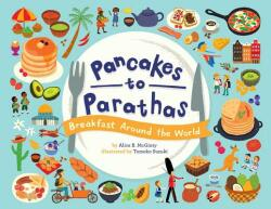 Pancakes to Parathas - Breakfast Around the World (ISBN: 9781499807127)