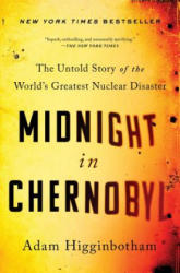 Midnight in Chernobyl - Adam Higginbotham (ISBN: 9781501134616)