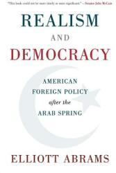 Realism and Democracy - American Foreign Policy after the Arab Spring (ISBN: 9781108401715)