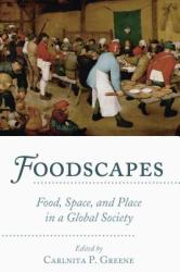Foodscapes - Food, Space, and Place in a Global Society (ISBN: 9781433142871)