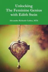 Unlocking the Feminine Genius with Edith Stein (ISBN: 9780359014286)