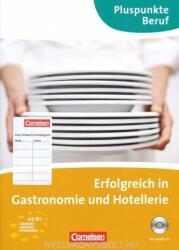 Erfolgreich in Gastronomie und Hotellerie mit Audio CD Pluspunkte Beruf (2011)