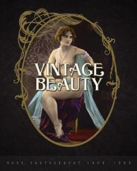 Vintage Beauty: Nude Photography 1900-1960 (ISBN: 9780999862728)
