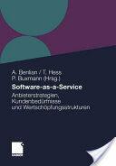 Software-As-A-Service - Anbieterstrategien, Kundenbedurfnisse Und Wertschopfungsstrukturen (2010)