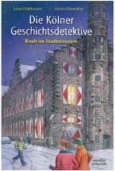 Die Kölner Geschichtsdetektive - Raub im Stadtmuseum - Maren Briswalter (2010)
