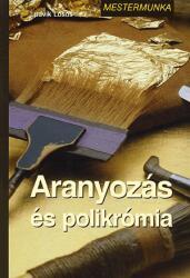Aranyozás és polikrómia (2008)