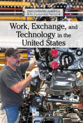 Work, Exchange, and Technology in the United States (ISBN: 9781502642622)