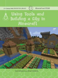 Using Tools and Building a City in Minecraft: Technology (ISBN: 9781534143135)