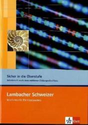 Lambacher Schweizer. 10. und 11. Schuljahr. Sicher in die Oberstufe. Arbeitsheft plus Lsungen (2011)