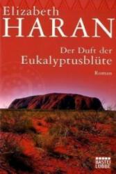 Der Duft der Eukalyptusblüte - Elizabeth Haran, Sylvia Strasser (2011)