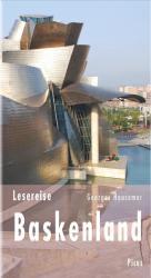 Lesereise Baskenland. Die kochenden Kerle von der Muschelbucht (2010)