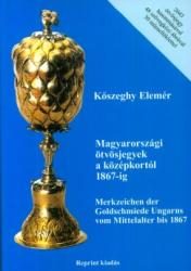 MAGYARORSZÁGI ÖTVÖSJEGYEK A KÖZÉPKORTÓL 1867-IG (2007)
