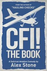 Cfi! the Book: A Satirical Aviation Comedy (ISBN: 9781790668793)