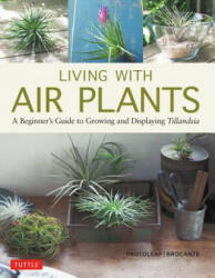 Living with Air Plants (ISBN: 9780804851046)