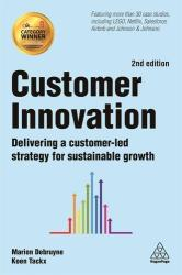 Customer Innovation - Delivering a Customer-Led Strategy for Sustainable Growth (ISBN: 9780749484187)
