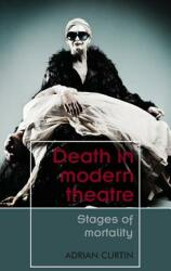 Death in Modern Theatre - Stages of Mortality (ISBN: 9781526124708)