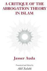 Critique of the Abrogation Theory in Islam (ISBN: 9780860377306)
