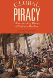 Global Piracy - A Documentary History of Seaborne Banditry (ISBN: 9781350058187)