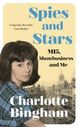 Spies and Stars - MI5, Showbusiness and Me (ISBN: 9781526608680)