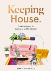Keeping House - Creating Spaces for Sanctuary and Celebration (ISBN: 9781743794869)