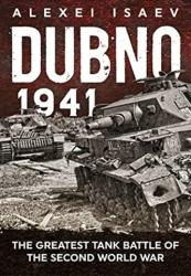 Dubno 1941 - The Greatest Tank Battle of the Second World War (ISBN: 9781911628439)