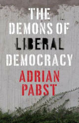 Demons of Liberal Democracy (ISBN: 9781509528455)