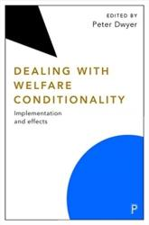 Dealing with Welfare Conditionality - Implementation and Effects (ISBN: 9781447341826)