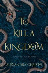 TO KILL A KINGDOM (ISBN: 9781250112705)