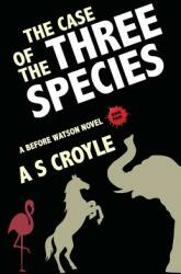 Case of the Three Species (ISBN: 9781787054004)