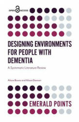 Designing Environments for People with Dementia - A Systematic Literature Review (ISBN: 9781787699748)