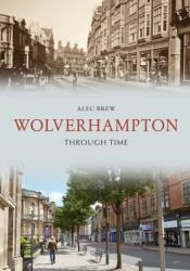 Wolverhampton Through Time (ISBN: 9781445687902)