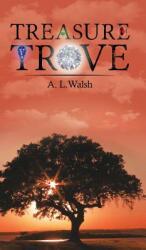 Treasure Trove - A. L. Walsh (ISBN: 9781528903875)