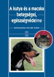 A kutya és a macska betegségei, egészségvédelme (2009)