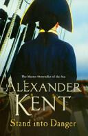 Stand Into Danger - Alexander Kent (2005)