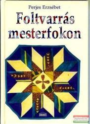 Perjes Erzsébet - Foltvarrás mesterfokon (2004)