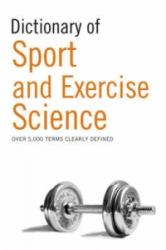 Dictionary of Sport and Exercise Science - A & C Black Publishers Ltd (2006)