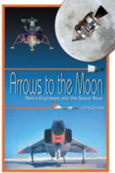 Arrows to the Moon - Avro's Engineers and the Space Race (2001)