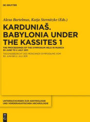 Kardunias. Babylonia Under the Kassites 1 (ISBN: 9781501511639)