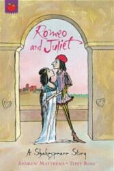 Shakespeare Stories: Romeo And Juliet - Andrew Matthews (2003)