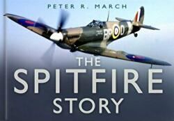 Spitfire Story - Peter R. March (2006)