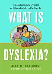 What is Dyslexia? - A Book Explaining Dyslexia for Kids and Adults to Use Together (2008)
