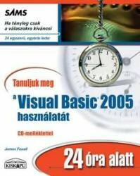 Tanuljuk meg a Visual Basic 2005 használatát 24 óra alatt (2006)