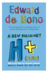 H Plus a New Religion - How to Live Your Life Positively (2007)
