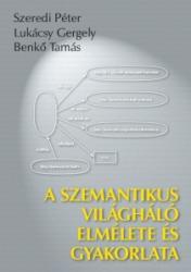 A SZEMANTIKUS VILÁGHÁLÓ ELMÉLETE ÉS GYAKORLATA (2005)