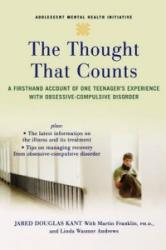 Thought That Counts - Kant, Jared Douglas (Clinical Research Assistant, Massachusetts General Hospital Obsessive-Compulsive Disorder Clinic and Research Unit), Franklin, Martin (Assistant Professor, Clinical Psychology in P (2008)