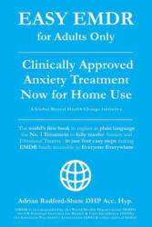 Easy Emdr for Adults Only: Emdr the No. 1 Clinically Approved Anxiety Therapy and Trauma Treatment - In Just 4 Easy Steps Now Available for Home (ISBN: 9781791944391)