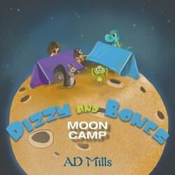 Dizzy and Bones Moon Camp (ISBN: 9781788787536)