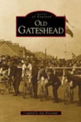 Old Gateshead (ISBN: 9780752420738)