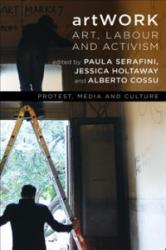 artWORK - Art, Labour and Activism (ISBN: 9781786601896)