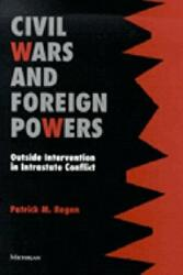 Civil Wars and Foreign Powers - Outside Intervention in Intrastate Conflict (ISBN: 9780472088768)